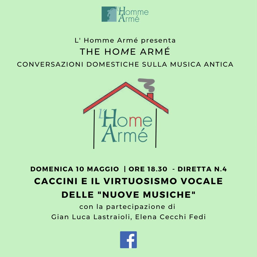 """The HoMe Armé / Conversazioni domestiche sulla musica antica in diretta su Facebook – Caccini e il virtuosismo vocale delle """"nuove musiche"""""""