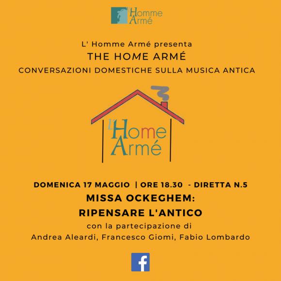 The HoMe Armé / Conversazioni domestiche sulla musica antica in diretta su Facebook – Missa Ockeghem: ripensare l'antico
