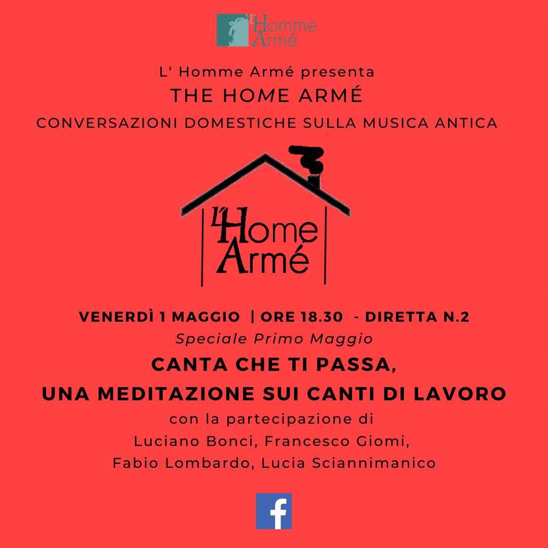 The HoMe Armé / Conversazioni domestiche sulla musica antica in diretta su Facebook – Canta che ti passa, una meditazione sui canti di lavoro
