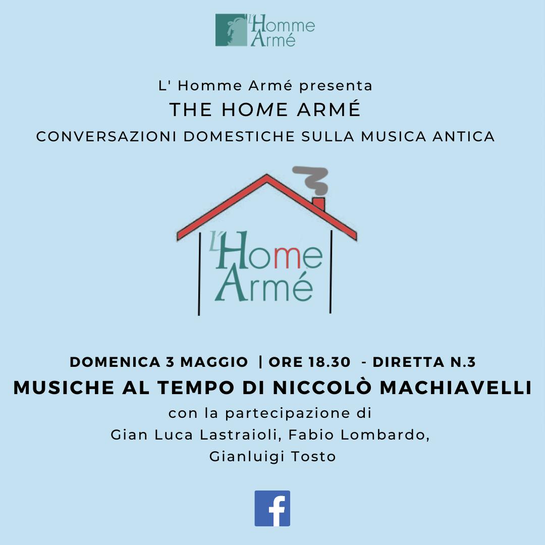 The HoMe Armé / Conversazioni domestiche sulla musica antica in diretta su Facebook – Al tempo di Niccolò Machiavelli