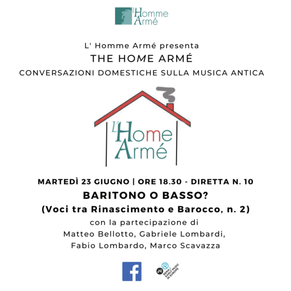 The HoMe Armé / Conversazioni domestiche sulla musica antica in diretta su Facebook – Baritono o basso? (Voci tra Rinascimento e Barocco 2)